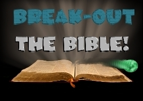 Break-Out the Bible